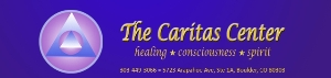 The Caritas Center: Healing, Consciousness, Spirit