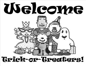 Welcome Trick-or-Treaters
